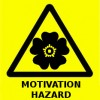 Warning sign for the 21st century - Motivation Hazard