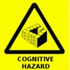 Warning sign for the 21st century - Cognitive Hazard