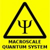 Warning sign for the 21st century - Macroscale Quantum System